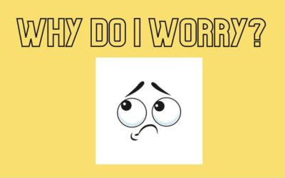 Why Do I Worry?